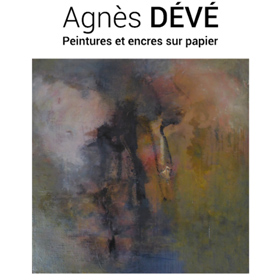 Exposition Peinture Agnès DÉVÉ à Rouen(76) du 8 au 30 septembre2018